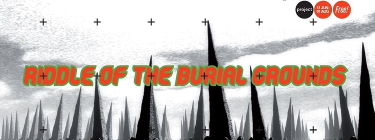 Riddle of the Burial Grounds - Visual Arts Exhibitions at Project Arts Centre, Dublin