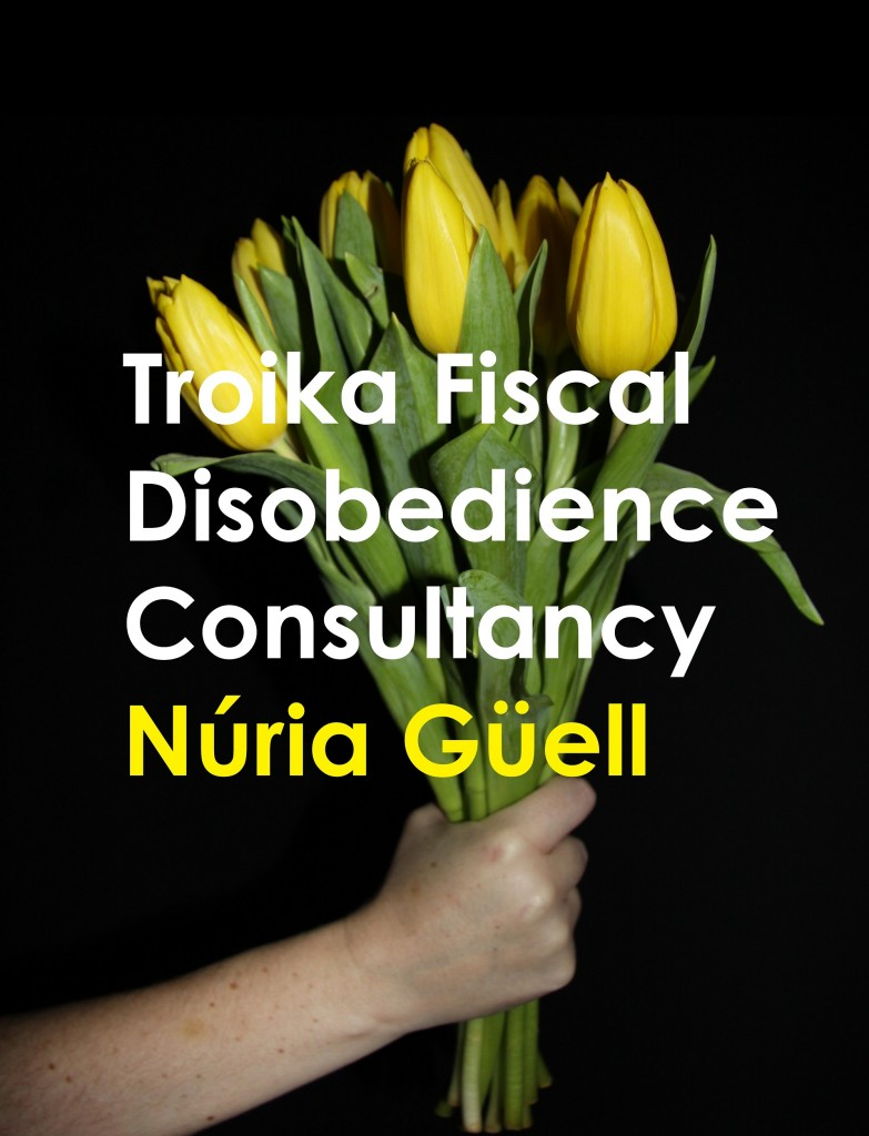 Troika Fiscal Disobedience Consultancy - Nuria Guell - Exhibitions at Project Arts Centre