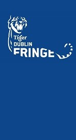 Tiger Dublin Fringe 2016 at Project Arts Centre