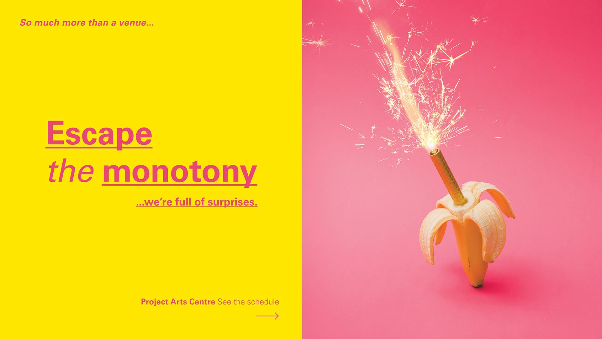 Escape the monotony at Project Arts Centre