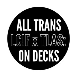 All Trans on Decks at Live Collison, Events and Performance at Project Arts Centre, Dublin